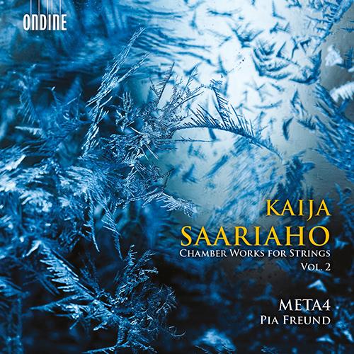 SAARIAHO, K.: Chamber Works for Strings, Vol. 2