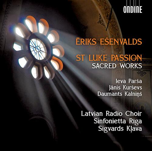 EŠENVALDS, Ē.: St. Luke Passion / Sacred Works