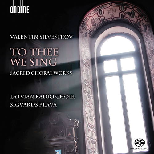 SILVESTROV, V.: Sacred Choral Works (To Thee We Sing)