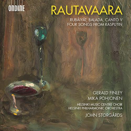 RAUTAVAARA, E.: Rubáiyát / Balada / Canto V / 4 Songs from Rasputin