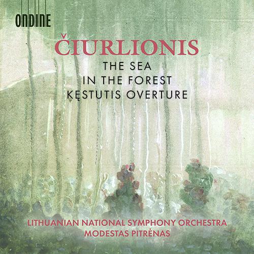 ČIURLIONIS, M.K.: Sea (The) / In the Forest / Kęstutis Overture