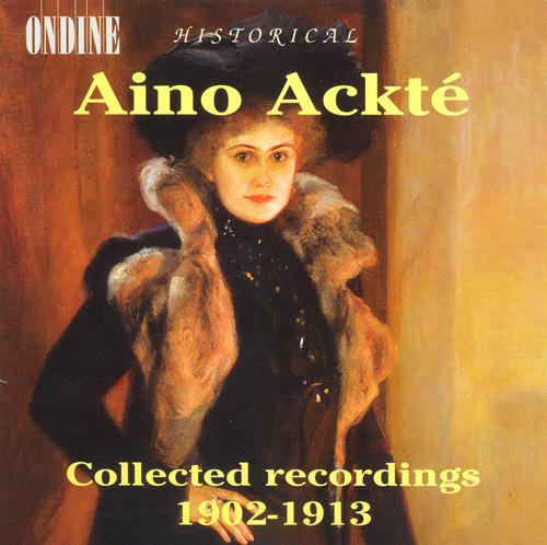 Vocal Recital: Ackte, Aino - VERDI, G. / WAGNER, R. / GOUNOD / GRIEG, E. / MESSAGER / MERIKANTO / SCHUMANN, R. (Collected Recordings, 1902-1913)