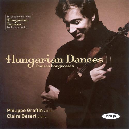 Violin Recital: Graffin, Philippe - DOHNANYI, E. / KREISLER, F. / MONTI, V. / BRAHMS, J. / VECSEY, F. / LISZT, F. / HUBAY, J. (Hungarian Dances)