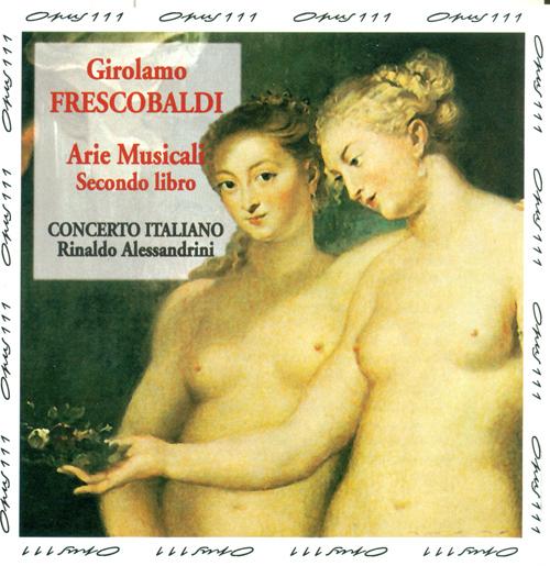 FRESCOBALDI, G.A.: Arie musicali per cantarsi, Book 2 (Concerto Italiano, Alessandrini)