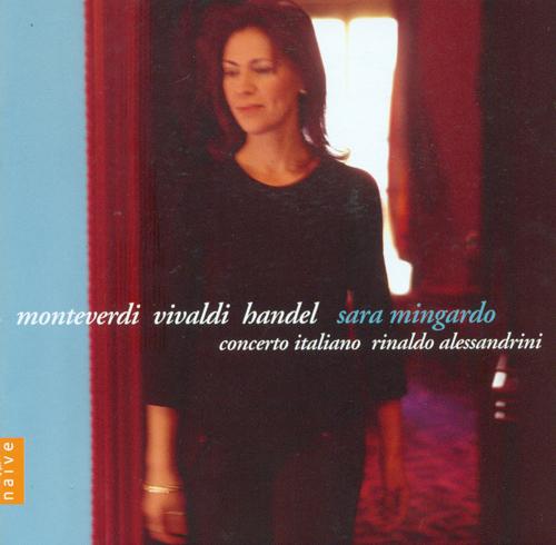 Vocal Recital: Mingardo, Sara - MONTEVERDI, C. / VIVALDI, A. / HANDEL, G.F. / MERULA, T. / SALVATORE, G. / CARISSIMI, G. / CAVALLI, F.