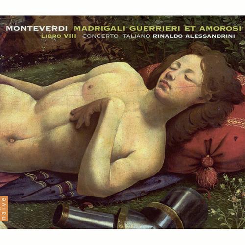 MONTEVERDI, C.: Madrigals, Book 8 (Il Ottavo Libro de' Madrigali, 1638) (Concerto Italiano, Alessandrini)