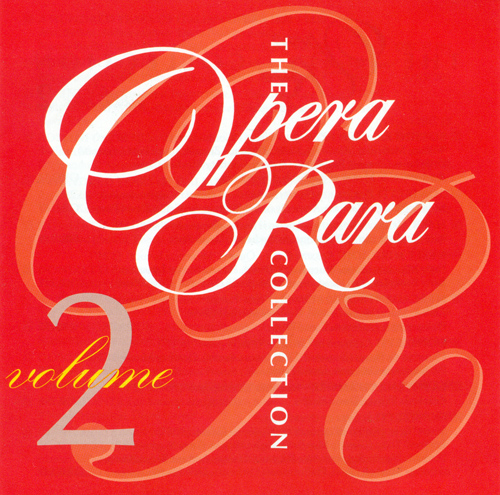 OPERA RARA COLLECTION (THE), Vol. 2