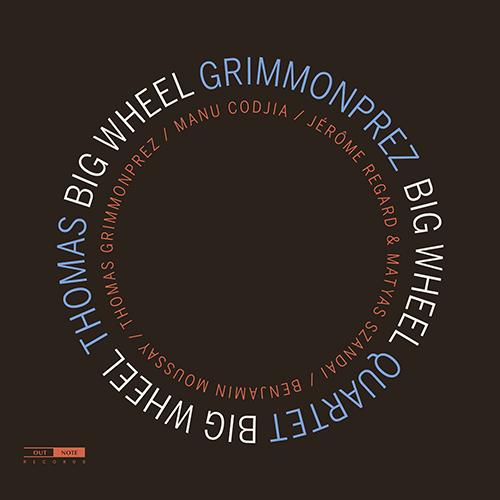 THOMAS GRIMMONPREZ QUARTET: Big Wheel