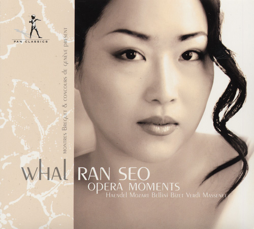 Opera Arias (Soprano): Whal, Ran Seo - HANDEL, G.F. / MOZART, W.A. / BELLINI, V. / BIZET, G. / VERDI, G. / MASSENET, J. (Opera Moments)