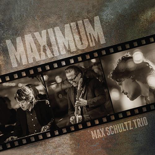 MAX SCHULTZ TRIO: Maximum