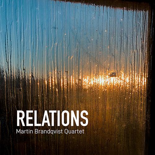 MARTIN BRANDQVIST QUARTET: Relations
