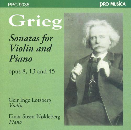 GRIEG, E.: Violin Sonatas Nos. 1-3 (Lotsberg, Steen-Nokleberg)