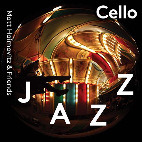 HAIMOVITZ, Matt: Cello Jazz