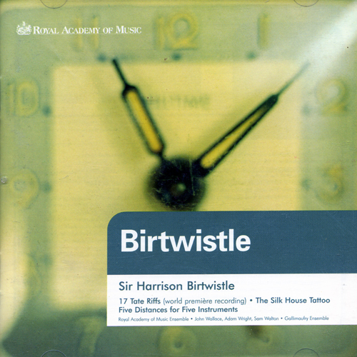 BIRTWISTLE: 17 Tate Riffs / Silk House Tattoo / 5 Distances