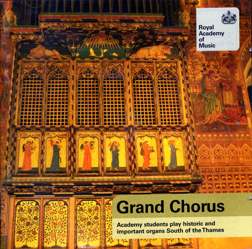 GRAND CHORUS - Academy Students Play Historic and Important Organs South of the Thames