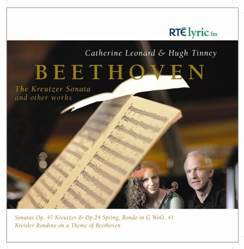 "BEETHOVEN, L. van: Violin Sonatas Nos. 5, ""Spring"" and 9, ""Kreutzer"" / Rondo / KREISLER, F.: Rondino on a Theme by Beethoven (C. Leonard, H. Tinney)"