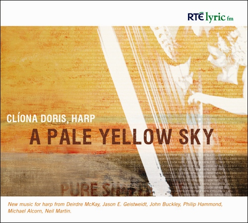 Harp Recital: Doris, Cliona - MCKAY, D. / GEISTWEIDT, J.E. / BUCKLEY, J. / HAMMOND, P. / ALCORN, M. (A Pale Yellow Sky - New Music for Harp)