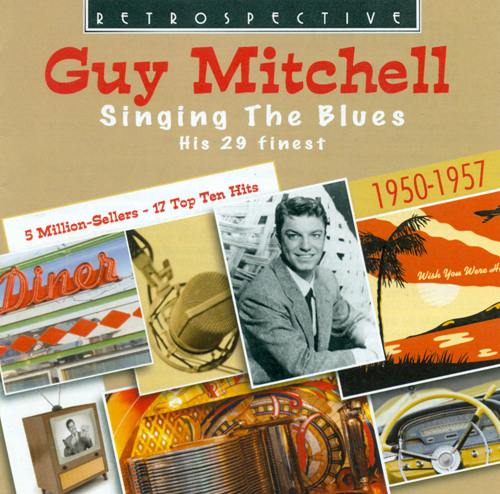 MITCHELL, Guy: Singing the Blues (1950-1957)