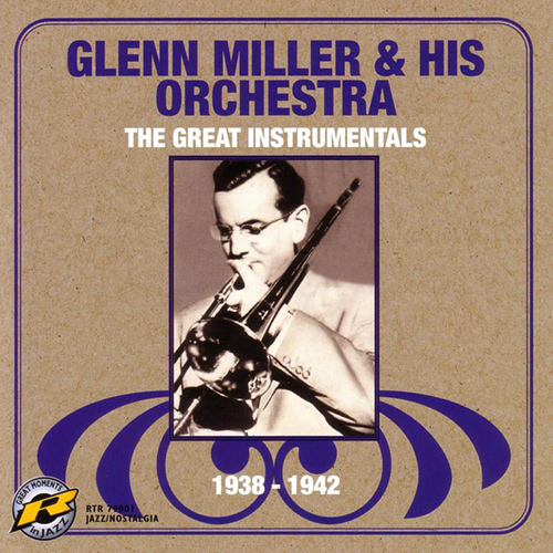 GLENN MILLER ORCHESTRA: Great Instrumentals (The) (1938-1942)