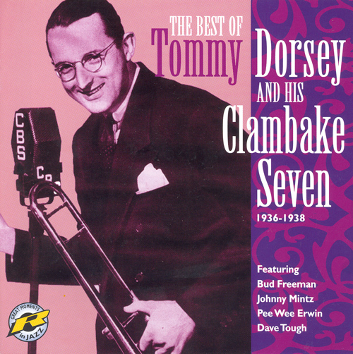 DORSEY, Tommy: Best of Tommy Dorsey and his Clambake Seven (The) (1936-1938)