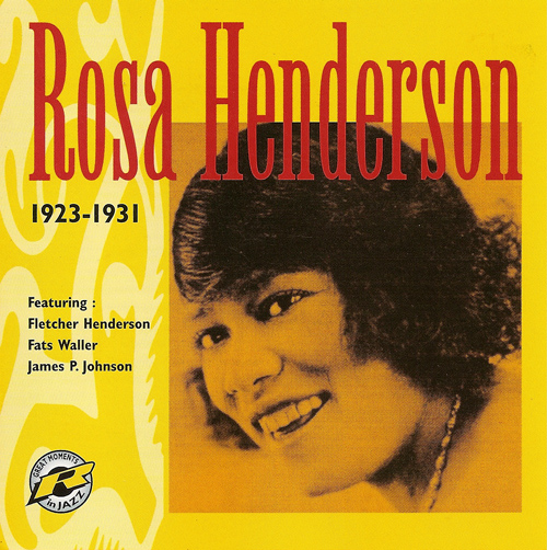 HENDERSON, Rosa: Rosa Henderson, featuring Fletcher Henderson, Fats Waller, James P. Johnson (1923-1931)