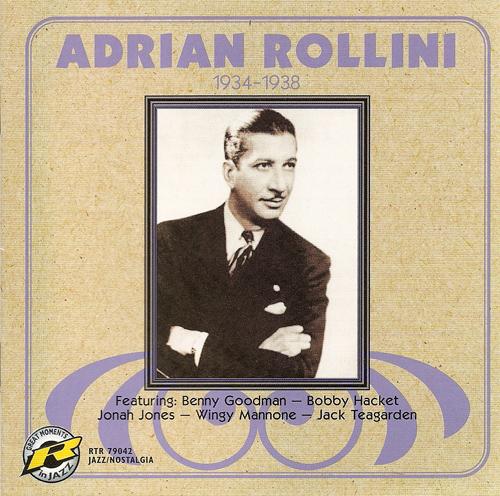 ADRIAN ROLLINI ORCHESTRA: Adrian Rollini (1934-1938)