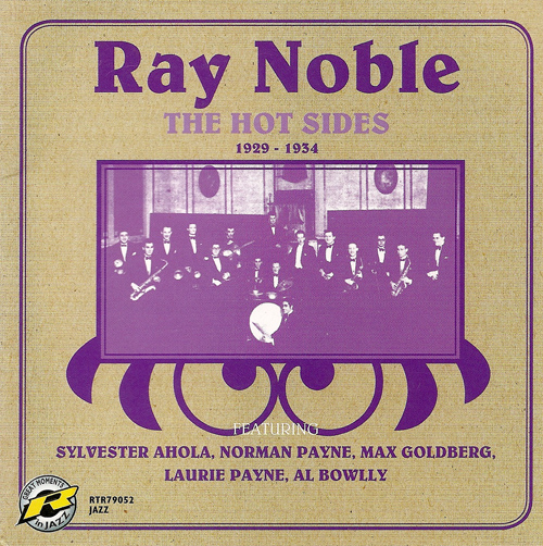 NOBLE, Ray: Hot Sides (The) (1929-1934)