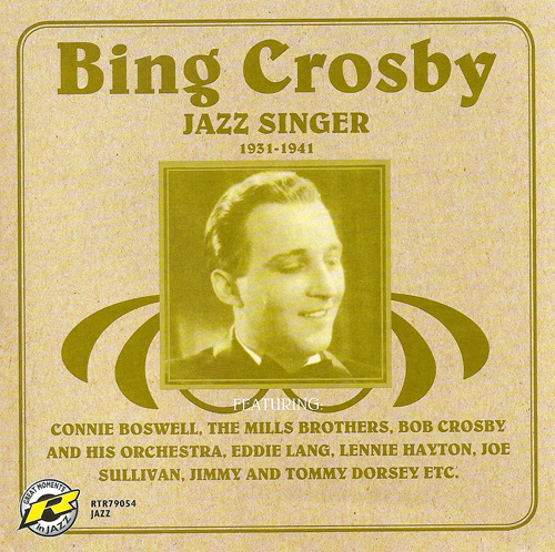 CROSBY, Bing: Jazz Singer (1931-1941)