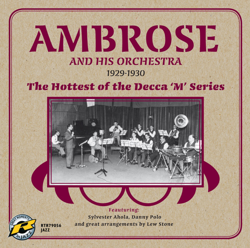 AMBROSE ORCHESTRA: Hottest of the Decca 'M' Series (1929-1930)