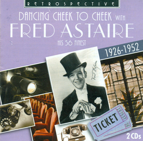 ASTAIRE, Fred: Dancing Cheek to Cheek with Fred Astaire (1926-1952)