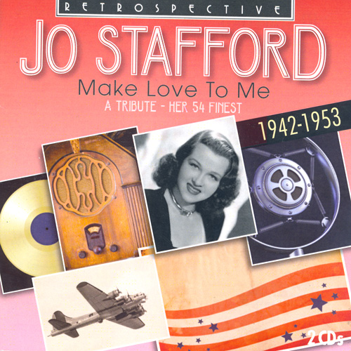 STAFFORD, Jo: Make Love To Me (1942-1953)