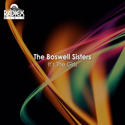 BOSWELL SISTERS: It's the Girls (1931-1935)