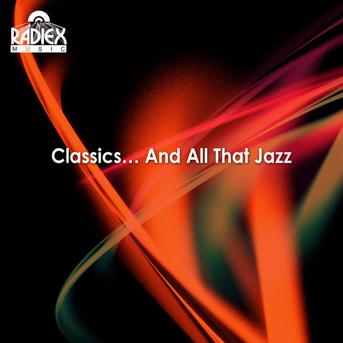 CLASSICS … AND ALL THAT JAZZ (1914-1945)