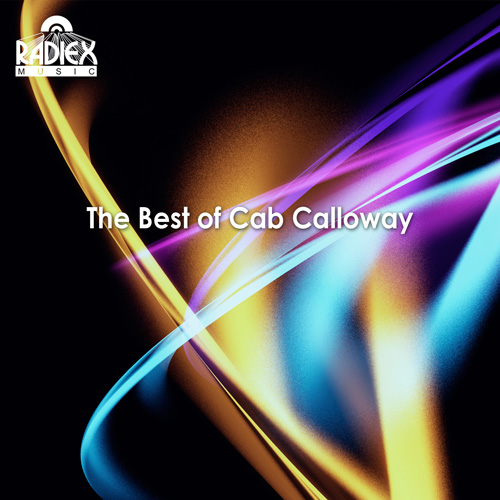 CALLOWAY, Cab: Best of Cab Calloway (The) (1930-1947)