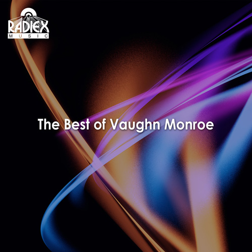 MONROE, Vaughn: Best of Vaughn Monroe (The) (1940-1947)