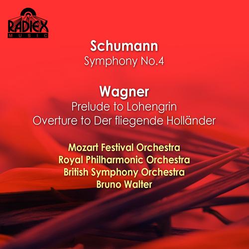 SCHUMANN, R.: Symphony No. 4 / WAGNER, R.: Prelude to Lohengrin / Overture to Der fliegende Hollander (Walter) (1925-1931)