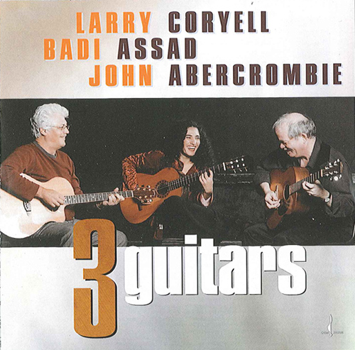 ABERCROMBIE, John / ASSAD, Badi / CORYELL, Larry: Three Guitars