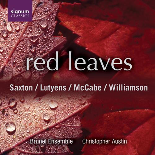 SAXTON: Elijah's Violin / LUTYENS: 6 Bagatelles / McCABE: Red Leaves / WILLIAMSON: Symphony No. 7