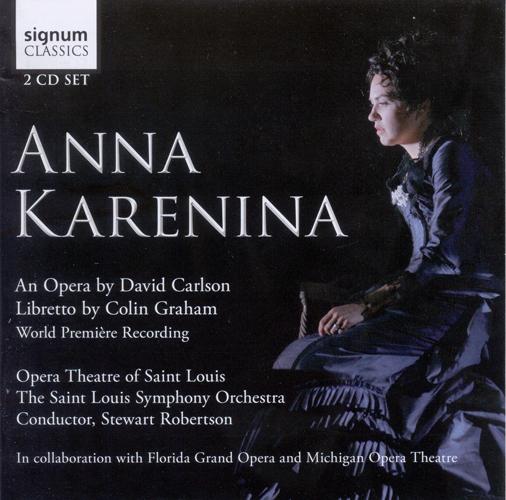 CARLSON, D: Anna Karenina [Opera] (Robertson)