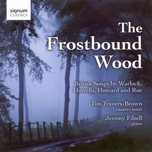 Vocal Recital: Travers-Brown, Tim – WARLOCK, P. / HOWARD, M. / HOWELLS, H. / ROE, B. (The Frostbound Wood)