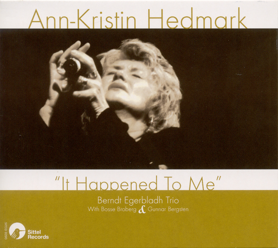 HEDMARK, Ann Kristin: It Happened to Me