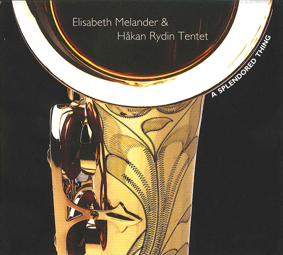 MELANDER, Elisabeth / HAKAN RYDIN TENTET: Splendored Thing (A)