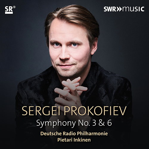 PROKOFIEV, S.: Symphonies Nos. 3 and 6