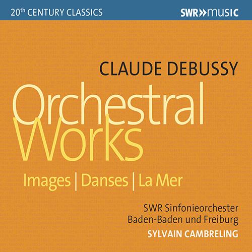 DEBUSSY, C.: Images / Danses sacrée et profane / La Mer