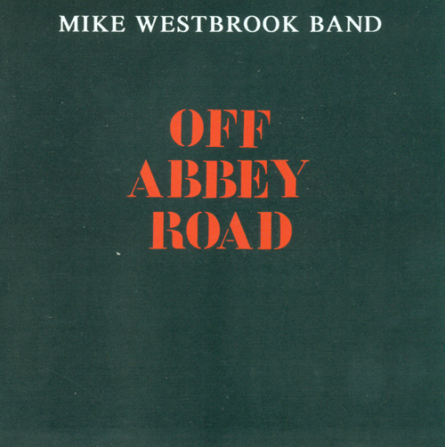 MIKE WESTBROOK BAND: Off Abbey Road
