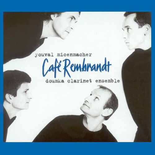 DOUMKA CLARINET ENSEMBLE: Cafe Rembrandt