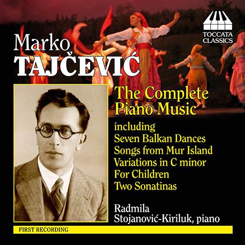 TACJEVIC, M.: Piano Music (Complete) (Stojanovic-Kuriluk)