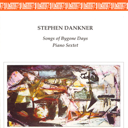 DANKNER, S.: Songs of Bygone Days / Piano Sextet (Eklund, Lebens)