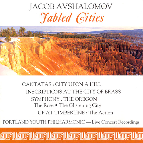 AVSHALOMOV, J.: City Upon a Hill / Inscriptions at the City of Brass / The Oregon (Portland Youth Philharmonic, Avshalomov)