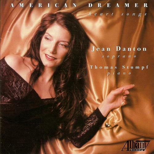 Vocal Recital: Danton, Jean - FOSTER, S. / JOPLIN, S. / COPLAND, A. / IVES, C. / DAVIS, C. / ROMBERG, S. (American Dreamer - Heart Songs)